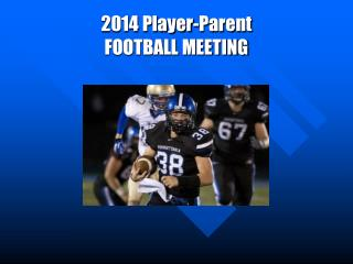 2014 Player-Parent FOOTBALL MEETING