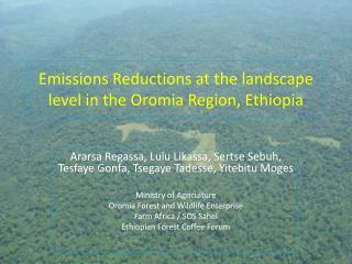 Emissions Reductions at the landscape level in the  Oromia  Region,  Ethiopia