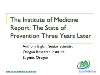The Institute of Medicine Report: The State of Prevention Three Years Later