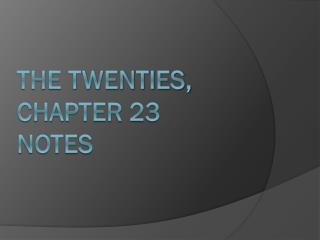 The Twenties, Chapter 23 Notes