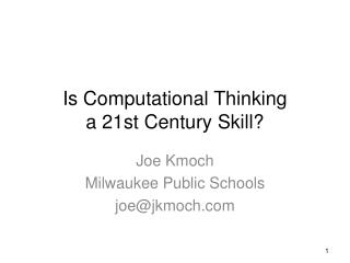 Is Computational Thinking a 21st Century Skill?