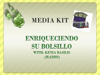 ENRIQUECIENDO  SU BOLSILLO WITH: KENIA BASILIS  (RADIO)