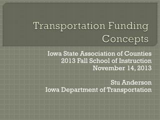 Transportation Funding Concepts