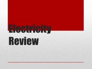 Electricity Review