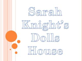 Sarah Knight's Dolls House
