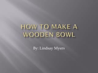 How to Make A wooden Bowl