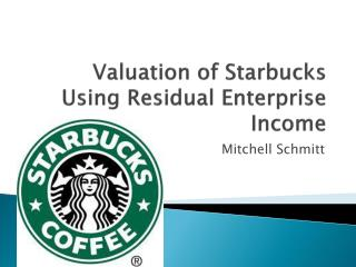 Valuation of Starbucks Using Residual Enterprise Income