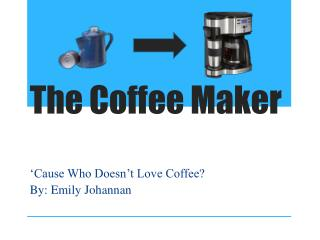 The Coffee Maker