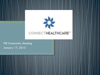 HIE Community Meeting January 17, 2013