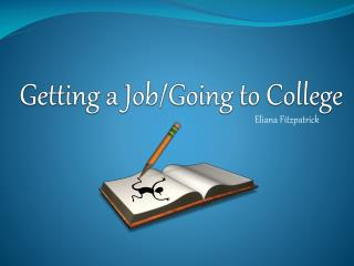 Getting a Job/Going to College