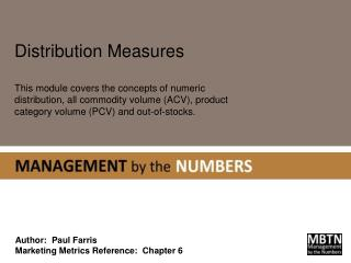 Distribution Measures This module covers the concepts of numeric distribution, all commodity volume (ACV), product cate