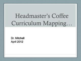 Headmaster's Coffee Curriculum Mapping…