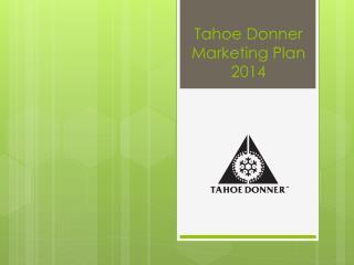 Tahoe Donner Marketing Plan  2014