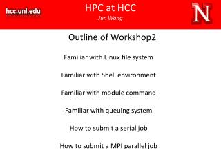 HPC at HCC Jun Wang