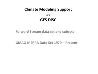 Climate Modeling Support at GES DISC