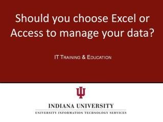 Should you choose Excel or Access to manage your data?