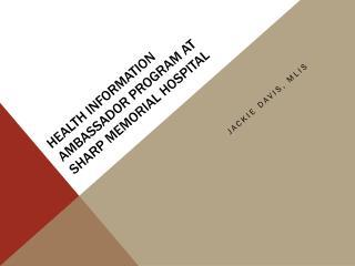 Health Information Ambassador Program at Sharp Memorial Hospital