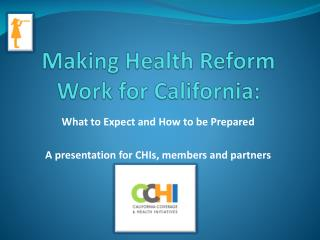 Making Health Reform Work for California: