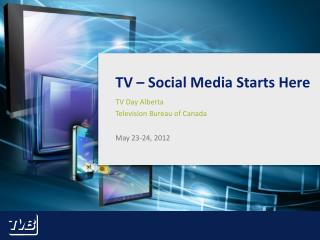TV – Social Media Starts Here
