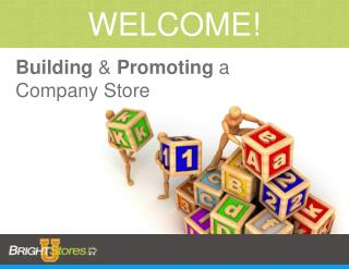 Building  &  Promoting  a Company Store
