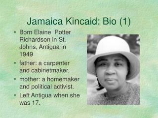 jamaica kincaid: bio 1