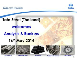 Tata Steel (Thailand) welcomes Analysts & Bankers 16 th  May 2014