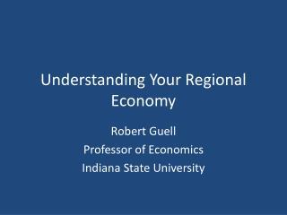 Understanding Your Regional Economy