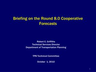 Briefing on the Round 8.0 Cooperative Forecasts