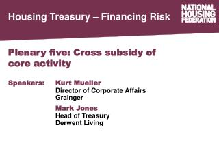 Plenary five: Cross subsidy of  core activity