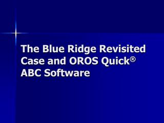 The Blue Ridge Revisited Case and OROS Quick ®  ABC Software