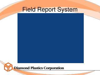 Field Report System