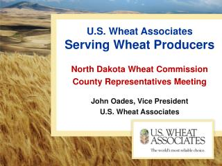 U.S. Wheat Associates Serving Wheat Producers