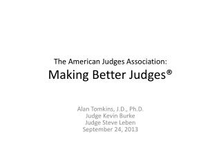 The American Judges Association: Making Better Judges®