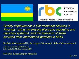 Endris Mohammed 1,2 ,  Byringiro Vianney 2 ,  Sabin  Nsanzimana 2 1 :  Rwanda Family Health Project 2:  Rwanda Bio Medi