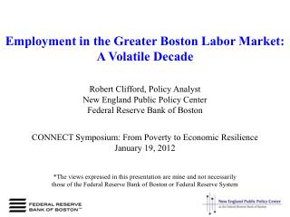 Employment in the Greater Boston Labor Market:  A Volatile Decade