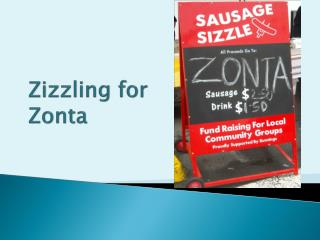 Zizzling  for  Zonta