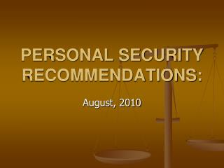 PERSONAL SECURITY RECOMMENDATIONS: