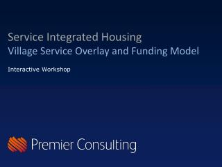 Service Integrated Housing Village Service Overlay and Funding Model