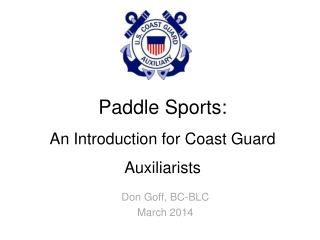 Paddle Sports: An Introduction for Coast Guard Auxiliarists