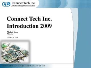 Connect Tech Inc . Introduction 2009