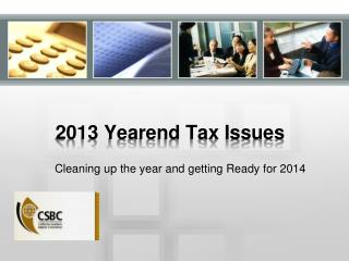 2013 Yearend Tax Issues