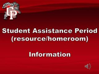 Student Assistance Period (resource/homeroom) Information