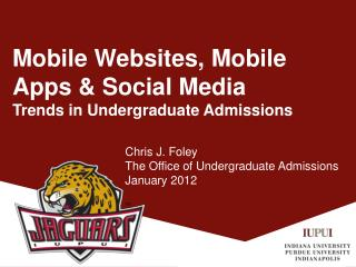 Mobile Websites, Mobile Apps & Social Media Trends in  Undergraduate Admissions