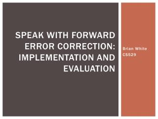 Speak with Forward error correction: Implementation and Evaluation