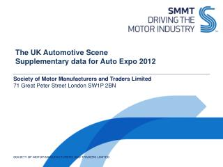 The UK Automotive Scene Supplementary data for Auto Expo 2012