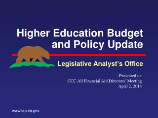 Higher Education Budget and Policy Update