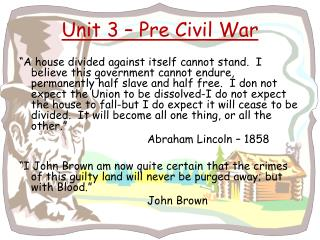 Unit 3 – Pre Civil War