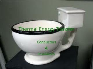 Thermal Energy Transfer