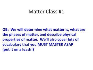 Matter Class #1