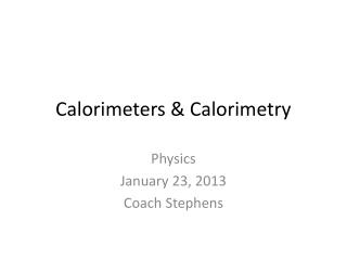Calorimeters &  Calorimetry